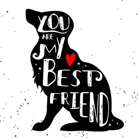 """Ręcznie rysowane hipster typograficzny plakat z sylwetką psa i frazą """"Jesteś moim najlepszym przyjacielem"""". Inspirujący napis ze zwierzakiem. Drukuj do projektowania koszulek, etykiet, elementów dekoracyjnych i produktów dla zwierząt domowych"""