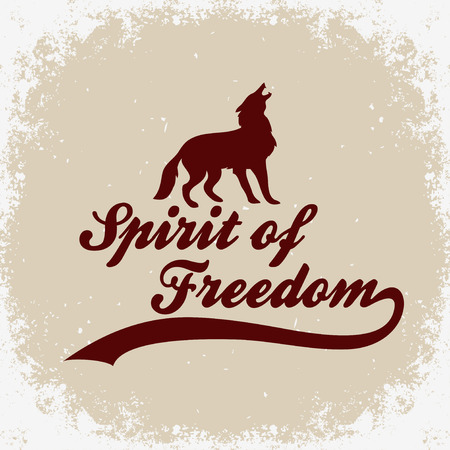 Spirit of freedom. Hand drawn typographic poster with howling wolf and quote. Print for T-shirt and bags. Inspirational and motivational  illustration.