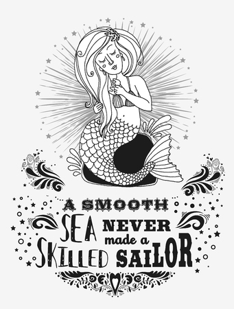 Hand drawn poster with mermaid and and text. Fantasy mythology print for T-shirt and bags. Inspiration Vector illustration