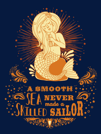 Hand drawn poster with mermaid and text. Fantasy mythology print for T-shirt and bags. Inspiration Vector illustration.