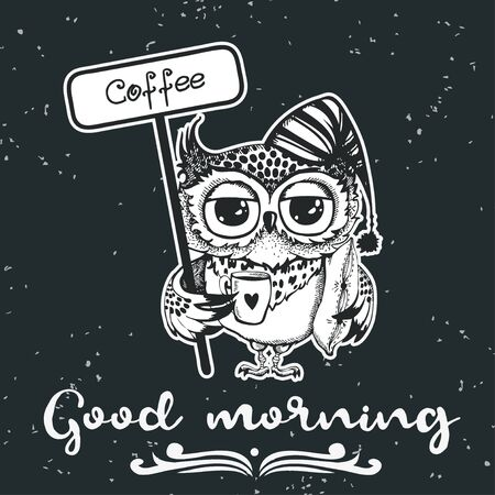 Good morning.  owl with cup of coffee. Inspirational morning poster for cafe menu, prints, mugs, banners. Vector