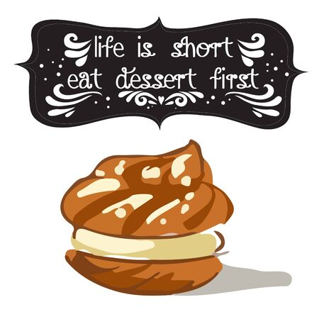 poster with a doodle sweet dessert and quote: Life is short eat dessert first. Vintage style card with lettering. Motivational and inspirational illustration.