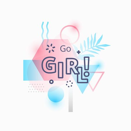 A Vector illustration of go girl quote on abstract blue and pink background illustration.