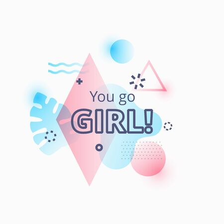 A Vector illustration of You go girl quote on abstract blue and pink background illustration.
