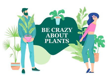 Be crazy about plants phrase with two modern faceless people characters, man and woman. House plants and slow life concept.  イラスト・ベクター素材