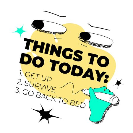 Things To Do Today: Get Up, Survive, Go Back To Bed quote template with bizarre, whimsical eyes and hand. Funky surreal vector graphic for web and print. Funny life quotes. Illustration