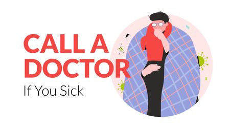 Call A Doctor If You Sick words with sick man in plaid. Medical advice banner template with modern character and minimalist design. Иллюстрация