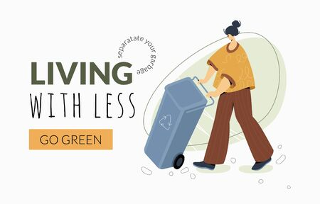 Living With Less words on banner template with woman with trash bin. Modern vector character in greenery shades. Go green, separate your garbage, save the Earth concept.