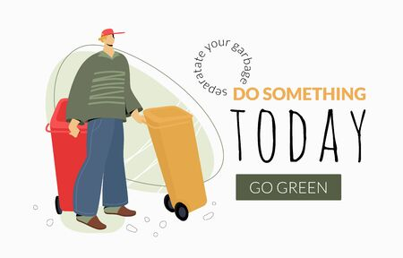 Do Something Today words on banner template with man with trash bins. Modern vector character in greenery shades. Go green, separate your garbage, save the Earth concept. Иллюстрация