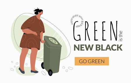 Green is the new black words on banner template with woman with trash bin. Modern vector character in greenery shades. Go green, separate your garbage, save the Earth concept.