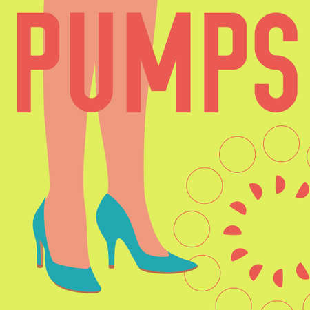 PUMPS words and female legs in pumps shoes. Bright colorful fashion design. Vector banner template for shoe themed businesses.