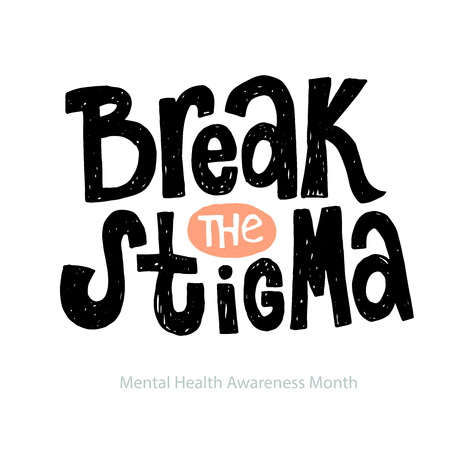 Break the stigma - unique vector hand drawn inspirational, positive quote for persons suffering from personality disorder and Mental Health Awareness Month. Phrase for posters, t-shirts and wall art. Ilustração
