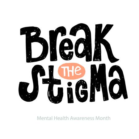 Briser la stigmatisation - citation inspirante et positive dessinée à la main de vecteur unique pour les personnes souffrant de troubles de la personnalité et le mois de la sensibilisation à la santé mentale. Phrase pour affiches, t-shirts et art mural. Vecteurs