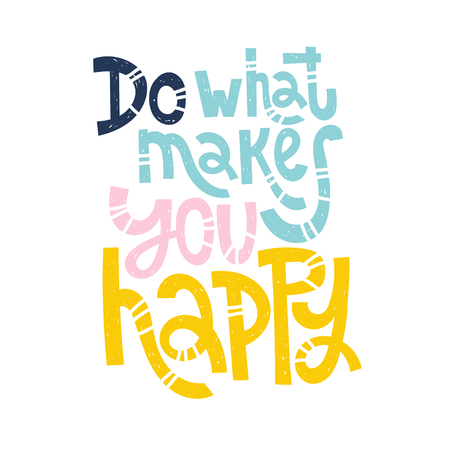 Do what makes you happy - unique vector hand drawn inspirational positive quote for social media content, relationship. Phrase for posters, t-shirts, wall art, greeting card design, print template. Foto de archivo - 127636889