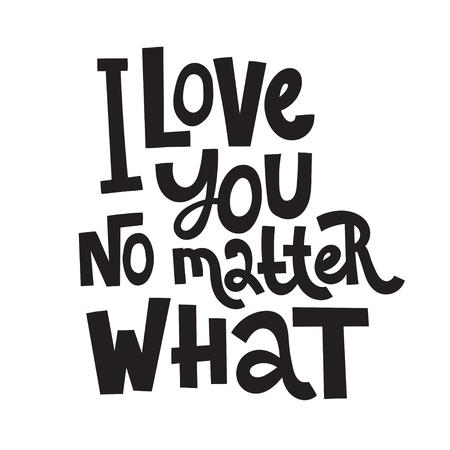 Te amo pase lo que pase: una cita inspiradora y positiva dibujada a mano por un vector único para las personas que sufren de trastornos de la personalidad y el Mes de la Conciencia. Frase para carteles, camisetas, arte mural. Ilustración de vector
