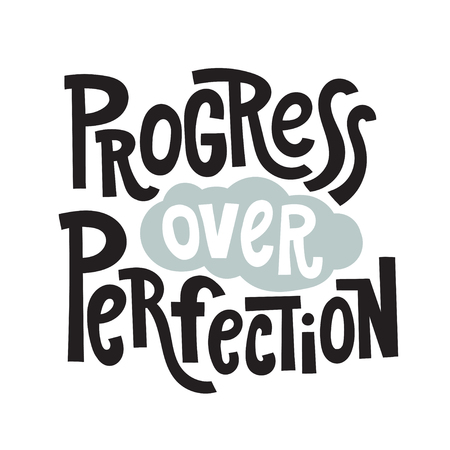 Progress over perfection - unique vector hand drawn inspirational, positive quote for persons suffering from personality disorder and Awareness Month. Phrase for posters, t-shirts, wall art.