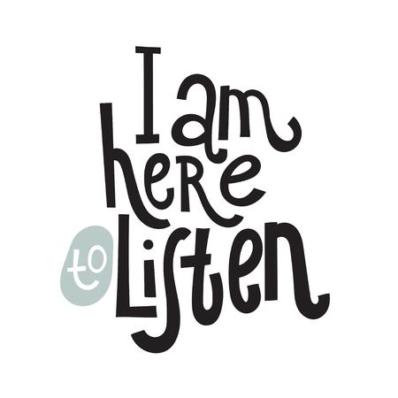 Estoy aquí para escuchar: un vector único dibujado a mano inspiradora, cita positiva aislada para personas que sufren de trastorno de la personalidad y el Mes de la Conciencia. Frase para carteles, camisetas, arte mural.