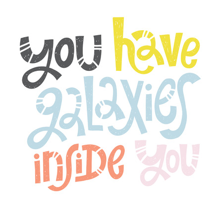You have galaxies inside you - unique vector hand drawn inspirational funny, positive quote for social media content and relationship. Phrase for posters, t-shirts, wall art, greeting card design. 向量圖像