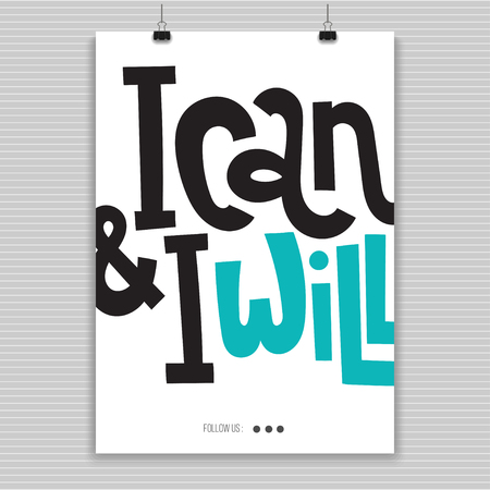 I can and I will - Poster with hand drawn vector lettering. Unique motivational quote to keep inspired for success. Slogan stylized typography. Phrase for business goals, mentoring, self development.