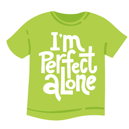 I m perfect alone - tee shirt with hand drawn vector lettering. Unique Anti Valentine Day holiday slogan stylized typography. Funny, black humor quote for a party, social media, gift, Singles Day. Ilustração