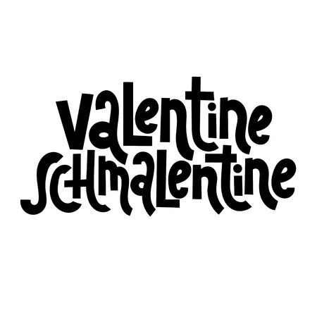 Valentine Schmalentine - funny, comical, black humor quote about Valentine s day. Unique vector anti Valentine lettering for social media, poster, greeting card, banner, textile, gift, T-shirt or mug. Illusztráció