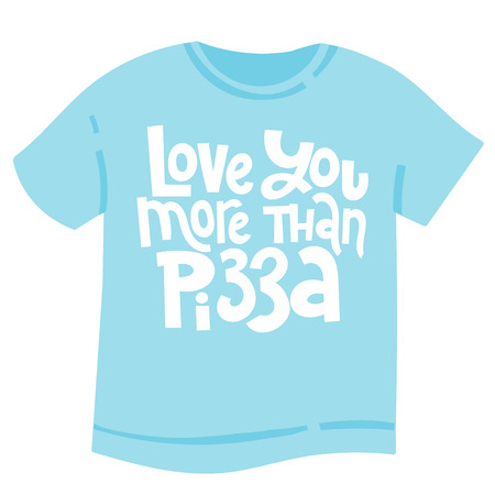 Love you more than pizza - tee shirt with hand drawn vector lettering. Anti Valentine slogan stylized typography. Funny, black humor quote about Valentine s day for a party, social media, Singles Day.