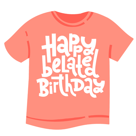 Irreverent Birthday. T shirt with hand drawn vector lettering.