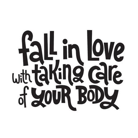 Enamórate de cuidar tu cuerpo - letras vectoriales dibujadas a mano. Cuerpo positivo, tipografía estilizada de lema de salud mental. Medios de comunicación social, cartel, tarjeta, banner, textil, elemento de diseño de regalo. Ilustración de vector