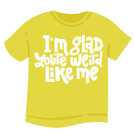 I m glad you re weird like me - tee shirt with hand drawn vector lettering. Anti Saint Valentine Day slogan stylized typography. Funny, black humor quote for a party, social media, gift, Singles Day.