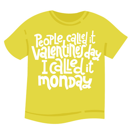 People called it Valentine s Day, I called it monday - tee shirt with unique hand drawn vector lettering. Valentine Day slogan stylized typography. Black humor quote for a party, social media, gift.