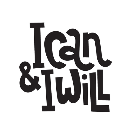 I can and I will - unique hand drawn motivational quote to keep inspired for success. Slogan stylized typography. Phrase for business goals, self development, personal growth, mentoring, social media. Ilustração
