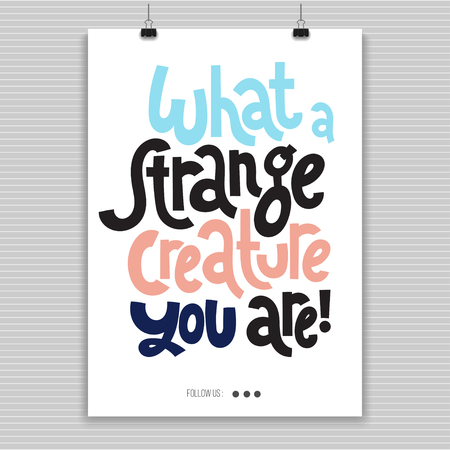 Weird and beautiful. Poster template with hand drawn vector lettering.