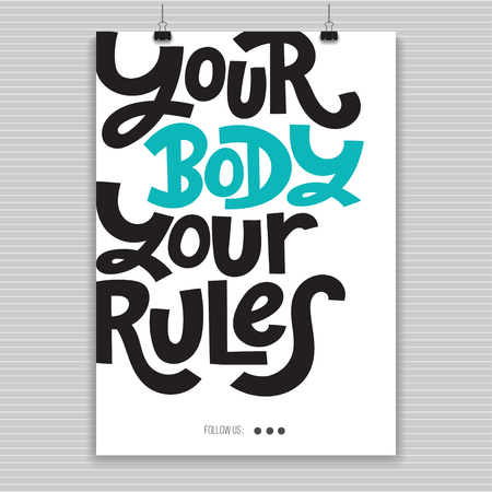 Your body - your rules - Poster with hand drawn vector lettering. Body positive, mental health hashtag, slogan stylized typography. Perfect modern design for psychological support center.