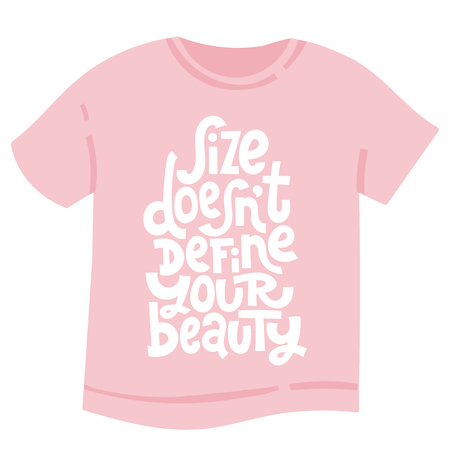 Size does not define your beauty - tee shirt with hand drawn vector lettering. Body positive, mental health slogan stylized typography. Design for weight loss programs, psychological support center