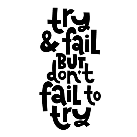 Try and fail, but do not fail to try. Vector quote lettering about workout, fitness, inspiration to lose weight. Hand written slogan for social media, card, banner, textile prints, sticker, poster.