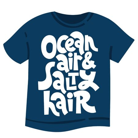 Ocean air, salty hair. Unique modern hand written template for T shirt. Funny lettering quote about vacation. Modern typography layout.