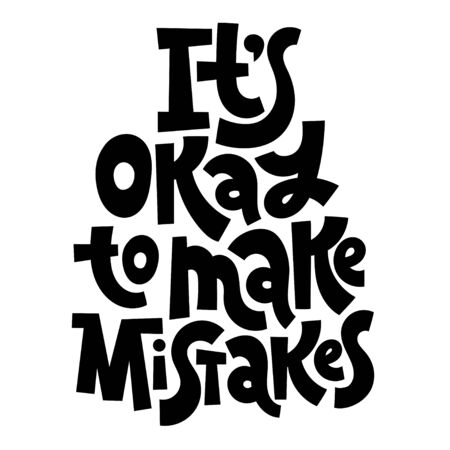 It is okay to make mistakes. Unique hand-written vector inspirational quote for self-development, business coaching, mental health of persons suffering from personality disorder, Awareness Month.