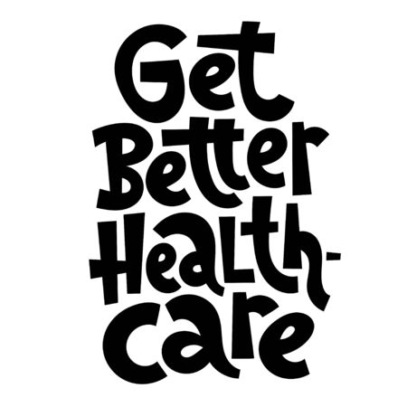 Get better healthcare. Unique vector hand drawn lettering for poster, advertising, social media of medical center, laboratory, hospital, insurance company. Monochrome handwritten inscription.