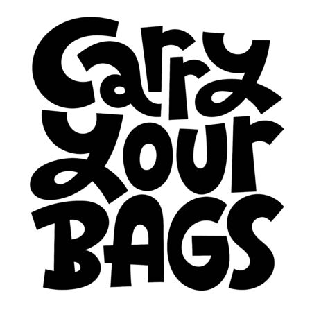 Carry your bags. Unique vector hand drawn lettering quote. Stylish eco cloth bag and eco-friendly tote fabric. Textile, apparel graphic print, trendy template for company merchandise.  Stock Illustratie