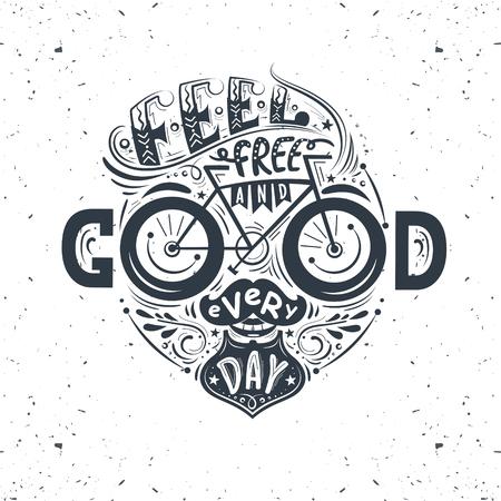 Fühlen Sie sich frei und gut jeden Tag. Handschriftsplakat mit inspirierend Zitat in einer Form eines menschlichen Gesichtes mit einem Schnurrbart, Bart und ein Fahrrad. Illustration für Drucke auf T-Shirts und Taschen, Plakate.