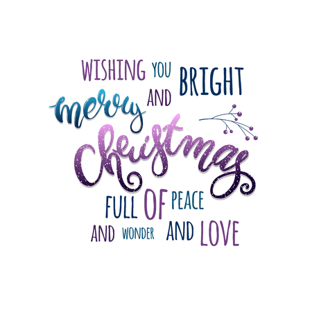 wishing card: Wishing you bright and merry Christmas full of peace and wonder and love. Holiday card with modern lettering. Designwith bright colorful letters. Illustration