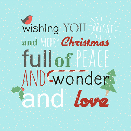 wishing card: Wishing you bright and merry Christmas full of peace and wonder and love. Holiday cute card. Design�with funny letters and hand-drawn Christmas tree, bird and holly berries.