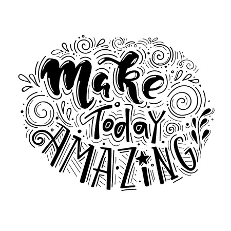 Make today amazing- hand drawn illustration vector inspirational quote. Unique motivational lettering in black and white colors. Banco de Imagens - 95560321