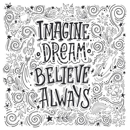 Stellen Sie sich vor, Sie glauben immer an einen Traum. Hand gezeichnetes Vektorzitat. Inspirierende und motivierende Illustration. Vektorgrafik