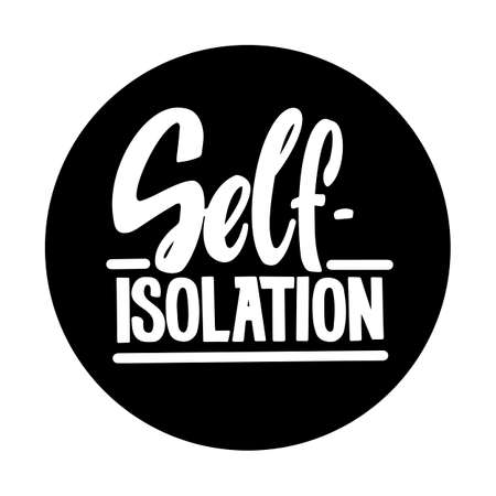 Self-isolation. Lettering-message for poster or sticker for social networks, messengers and other. Concept of quarantine, safety and health concept Ilustração