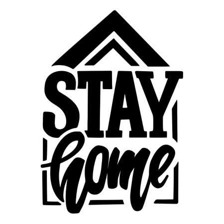 Stay home. Self-isolation. Lettering-message for poster or sticker for social networks, messengers and other. Concept of quarantine, safety and health concept