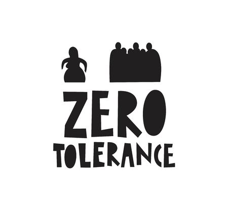 Zero tolerance poster. Stop discrimination. A crowd of people against one person. Vector illustration