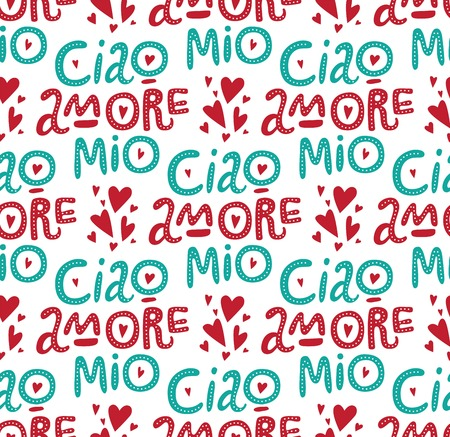 Ciao amore mio seamless pattern with hand drawn  lettering and doodle hearts. Valentines day card. For invitations, postcards and posters.