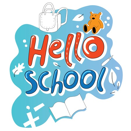 Hello school text. Hand drawn lettering quote Hello school. School background, books, satchels, school bag, autumn leaves, toy bear. Vector illustration. Eps 10