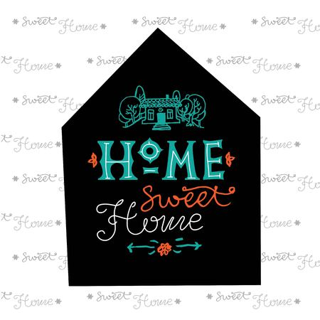 Hand drawn lettering. Home sweet home. Vector illustration